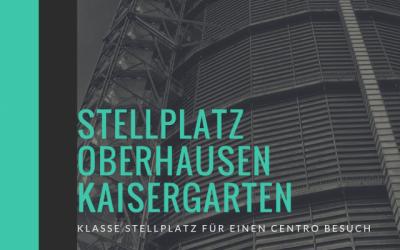 Stellplatz Oberhausen Kaiserpark – Mit dem Womo zum Centro
