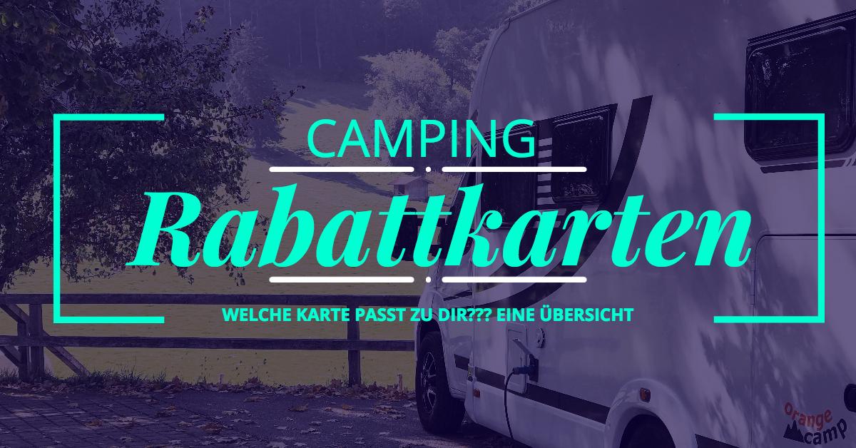 Camping Rabattkarte eine Übersicht der besten Karten für Camper aus Deutschland und Europa