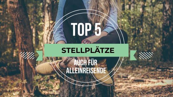 Stellplatz Tipp 's Deutschland … auch toll für Alleinfahrer