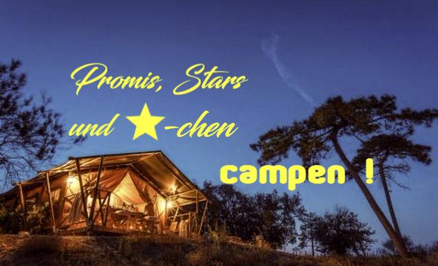 Promis, Stars und Sternchen campen