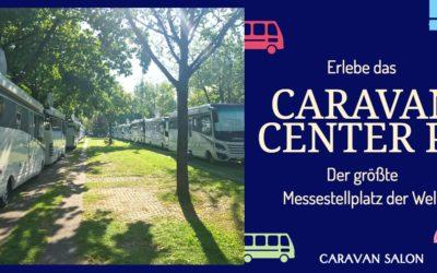 Caravan Salon Messestellplatz P1, da wo das echte Camperleben tobt!
