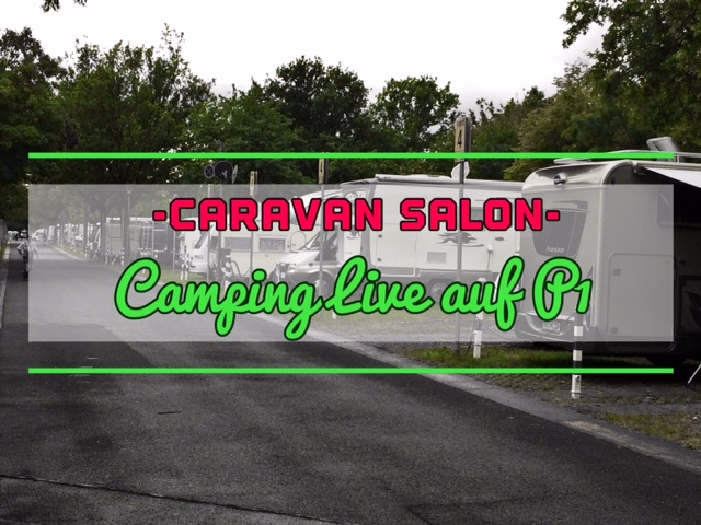 Caravan Salon, Messestellplatz P1