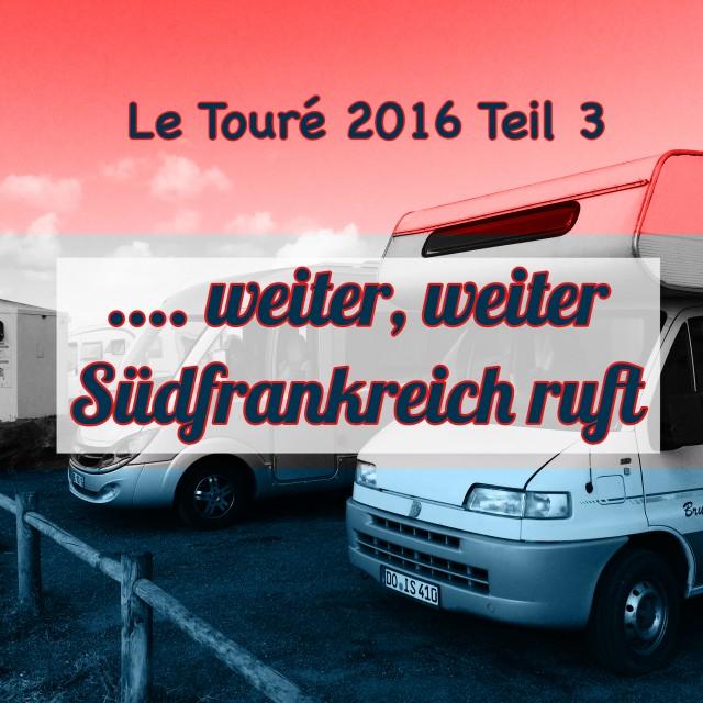 Frankreich Le Toure 2016 Teil 3… auf nach Mimizan