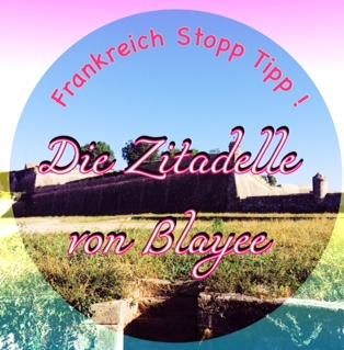 Roadtrip Stopp Tipp- Zitadelle von Blayee