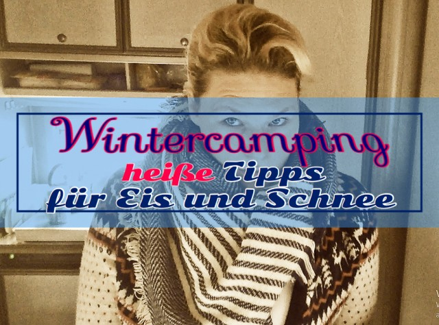Wintercamping- Tipps und Tricks