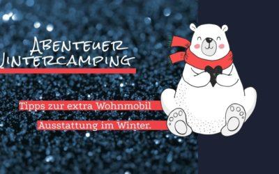 Wintercamping- gute Tipps für kalte Tage