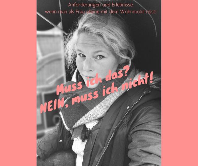 Allein als Frau mit dem Wohnmobil on Tour – Anforderungen und Erwartungen