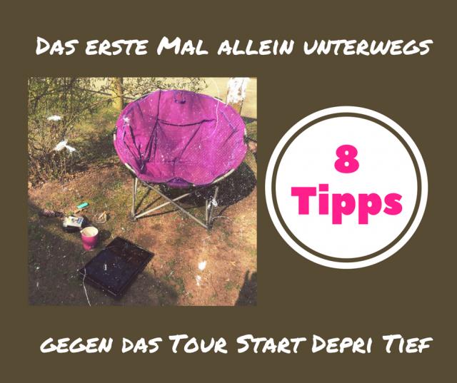Allein unterwegs mit dem Womo-8 Tipps gegen das Tour Start Tief