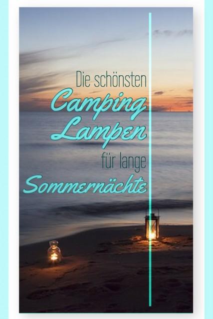Die schönsten Camping Lichter für Wohnmobil, Wohnwagen, Garten und Zelt