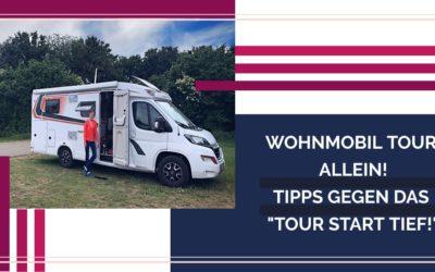 Alleine mit dem Wohnmobil verreisen – 8 Hilfen gegen das Tour Start Tief