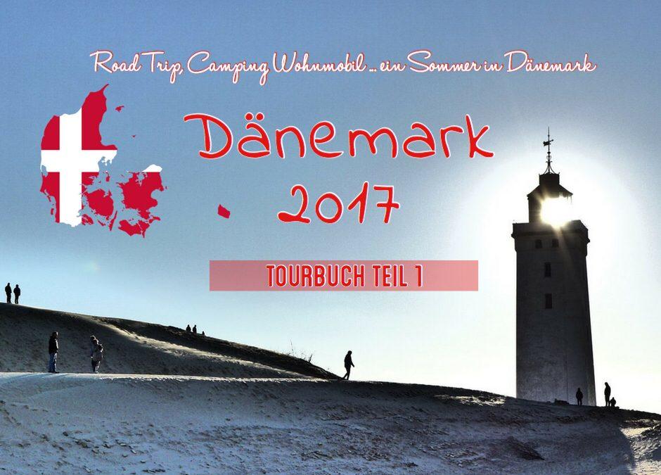 Mit dem Wohnmobil in Dänemark – Tourbuch Teil 1