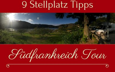 Stellplatz Tipps Südfrankreich – Die besten Stell- und Campingplätze meiner Touren