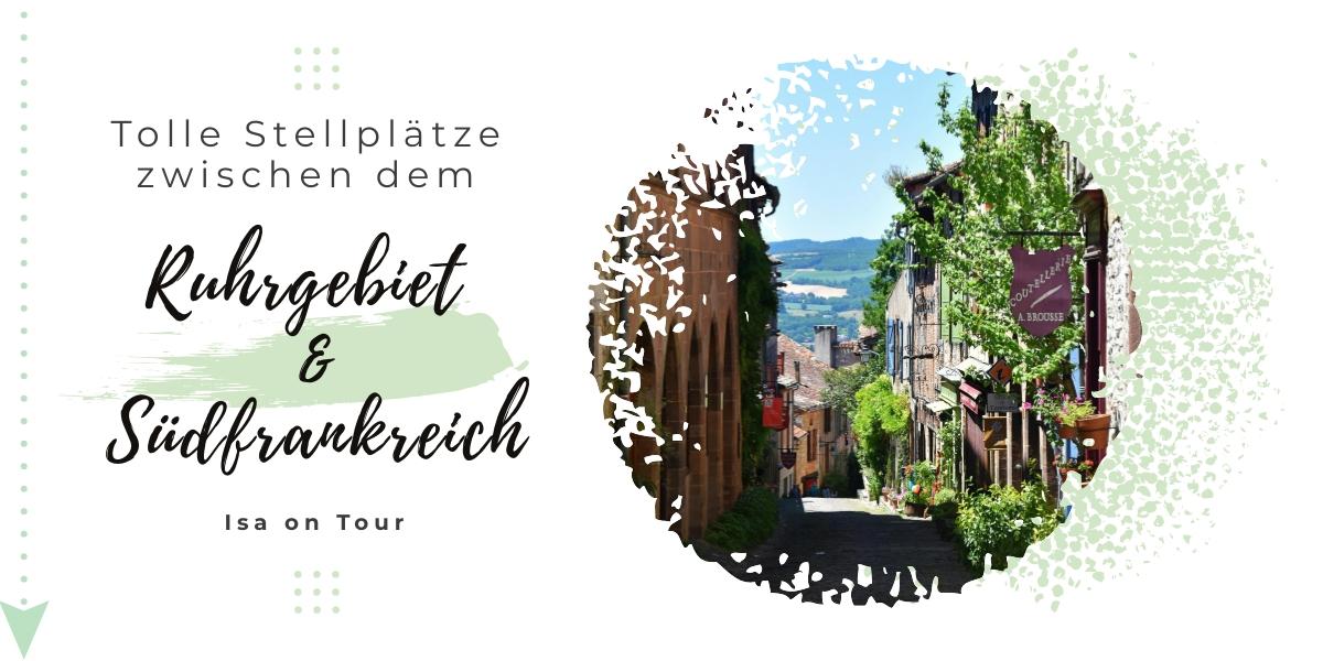 Stellplätze Tour zwischen Ruhrgebiet und Südfrankreich