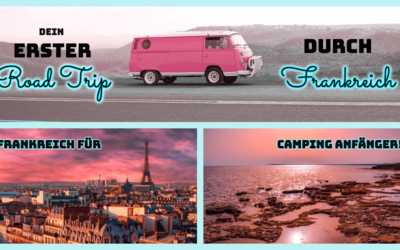 Frankreich für Camping Anfänger – Tipps für den Frankreich Road Trip