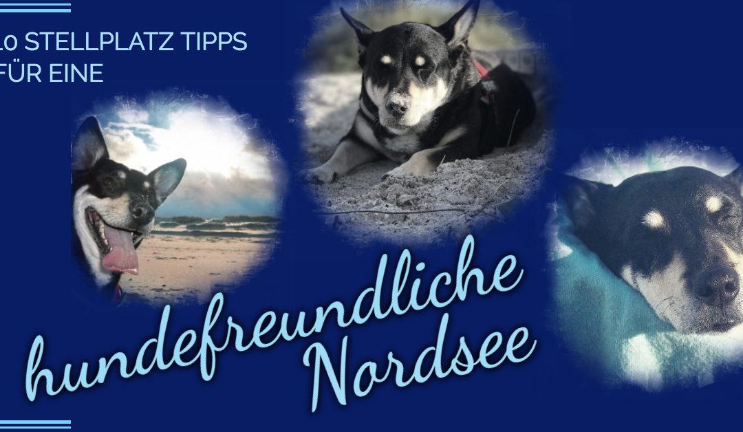 Hundefreundliche Stellplätze Nordsee – Stellplatz Tipps für die Nordseeküste mit Hund