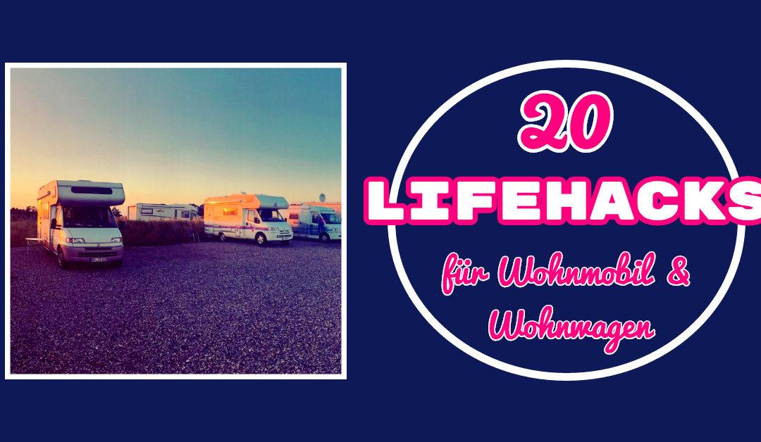 20 Wohnwagen und Wohnmobil Lifehacks