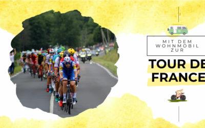 Mit dem Wohnmobil zur Tour de France – Tipps & Infos