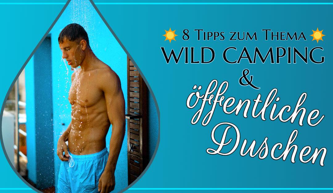 Öffentliche Duschen beim wild Camping – 8 Tipps