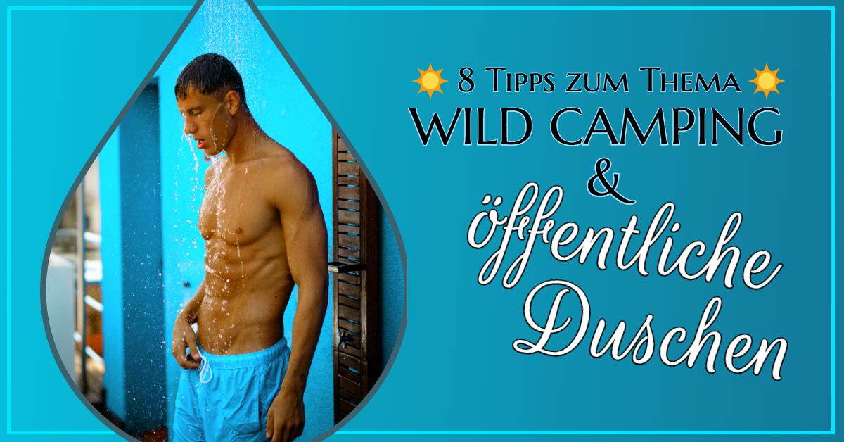 Wild camping und öffentlich duschen , 8 Tipps so findest Du eine öffentliche Dusche