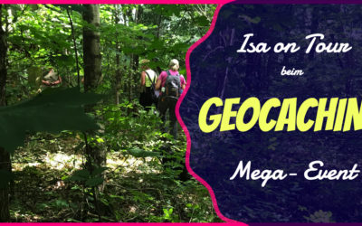 Mein erstes Goecaching Mega Event – Isa on Tour