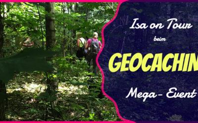 Mein erstes Goecaching Mega Event – Isa on Tour