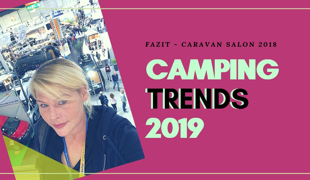 Campingtrends 2019 Mein Fazit Zum Caravan Salon 2018 Isaswomo