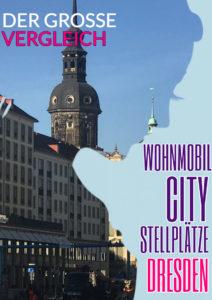 Wohnmobil City Stellplätze Dresden im Vergleich