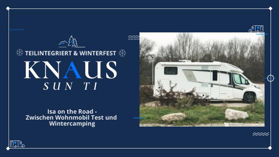 Ein winterfestes Wohnmobil – der Knaus SUN TI im Test