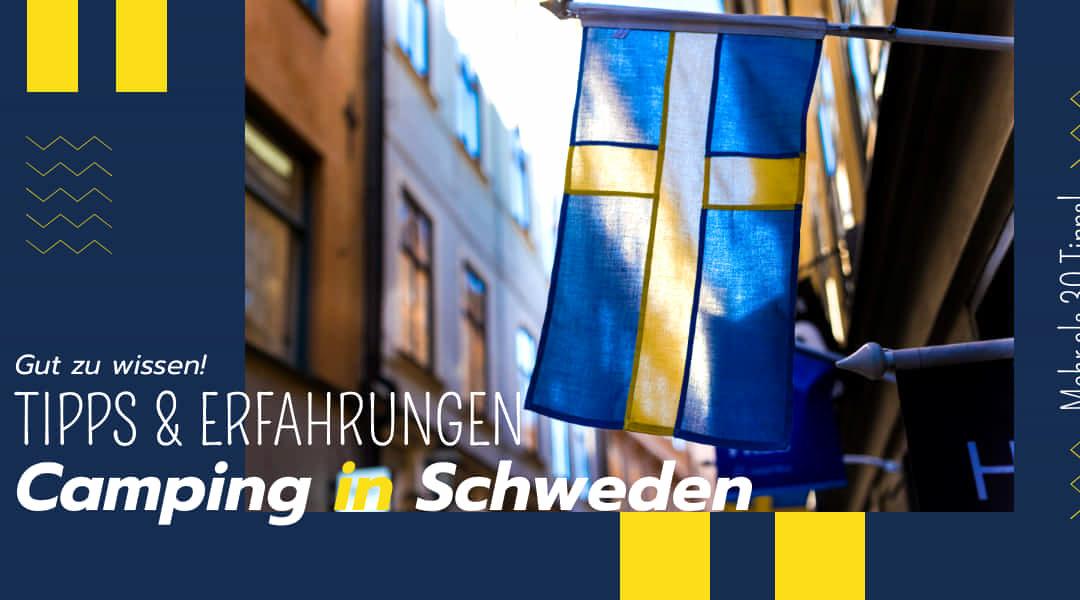 Road Trip und Camping in Schweden – Tipps für Deine Reise