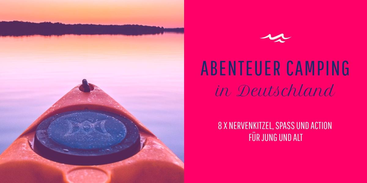 Abenteuer Camping in Deutschland