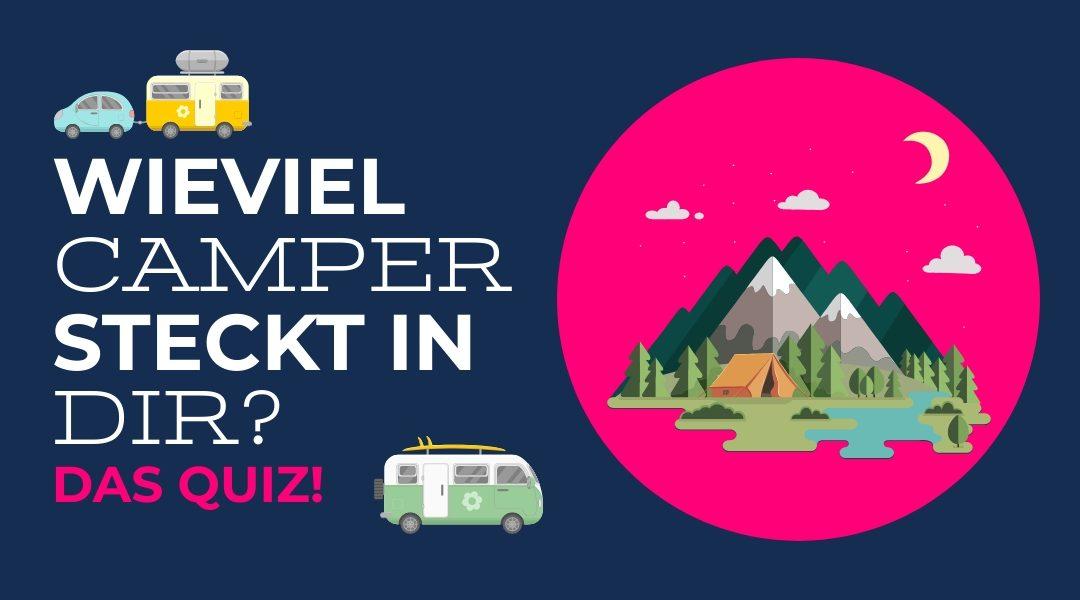 Das Camper Quiz – Wieviel Camper steckt in Dir?