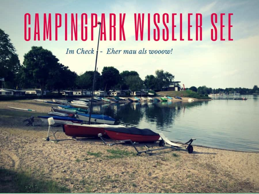 Campingpark Wisseler See im Check!