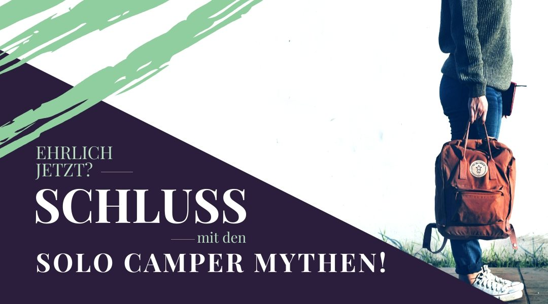 Solo Camper Mythen - alleine reisen mit Wohnmobil Wohnwagen bzw. als camper