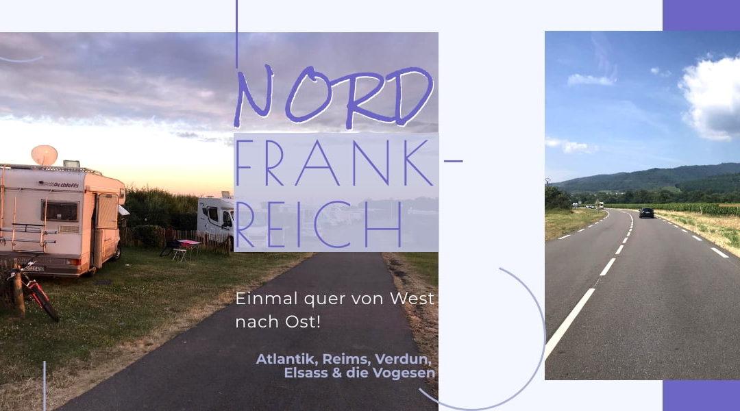 Nordfrankreich – wieder on Tour zwischen Atlantik und Elsass