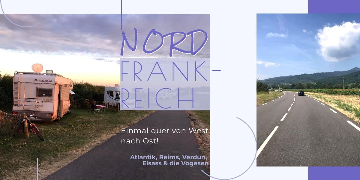Nordfrankreich mit dem Reisemobil vom Atlantik bis zum Elsass