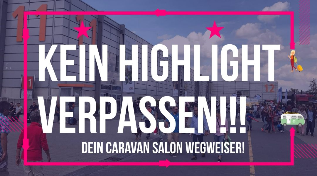 Camping Trends – Dein Caravan Salon Highlight Wegweiser