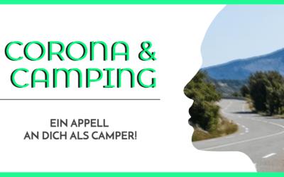 Corona und Camping – ein Appell an dich als Camper!