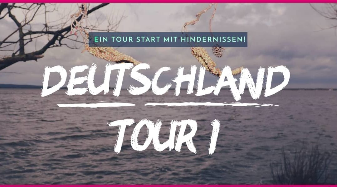 Tour Start mit Hindernissen oder…  aber dann, gaaaaaanz bestimmt!