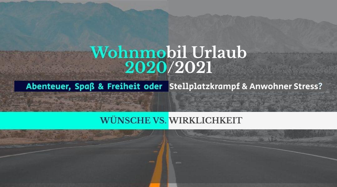 Urlaub mit dem Wohnmobil 2020/ 2021 – Wünsche vs. Wirklichkeit