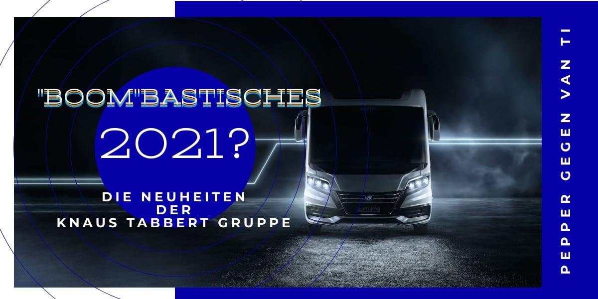 Neuheiten Wohnmobile Wohnwagen 2021 Knaus Tabbert Gruppe