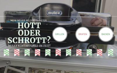 MULEX Kontaktgrill – HOT,HOT,HOT – mein neuer heißer Reisebegleiter