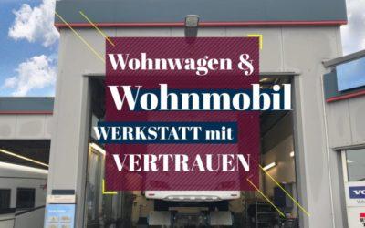 Die vertrauensvolle Wohnmobil Werkstatt in Deutschland und Europa – eine Übersicht!