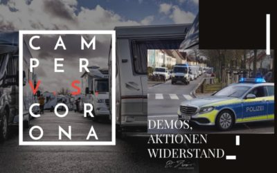 Camping, Corona und der Widerstand im Frühjahr 2021