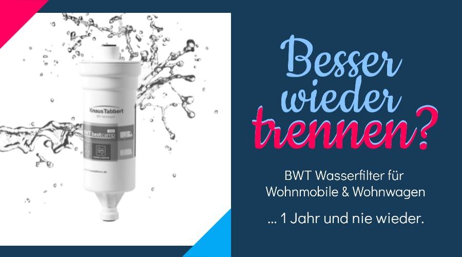 BWT Wasserfilter für Wohnmobil und Wohnwagen, nie wieder