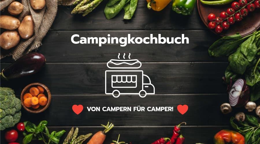 Camping Kochbuch von Campern für Camper Leckeres Camping Essen